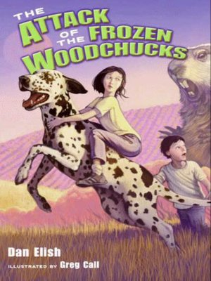 cover image of The Attack of the Frozen Woodchucks