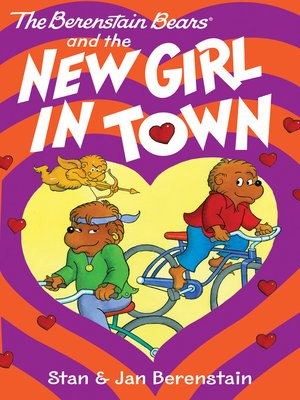 cover image of The Berenstain Bears and the New Girl in Town