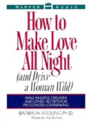cover image of How to Make Love All Night
