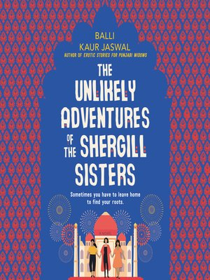 cover image of The Unlikely Adventures of the Shergill Sisters