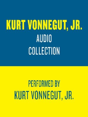 cover image of The Kurt Vonnegut Jr. Audio Collection