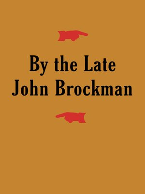 cover image of By the Late John Brockman