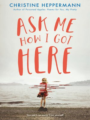 cover image of Ask Me How I Got Here