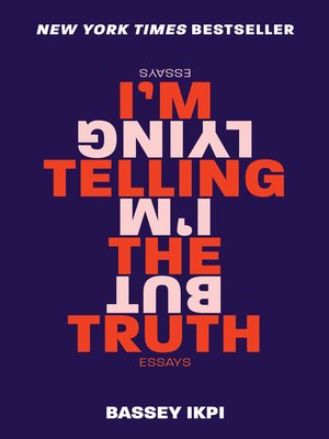 cover image of I'm Telling the Truth, but I'm Lying