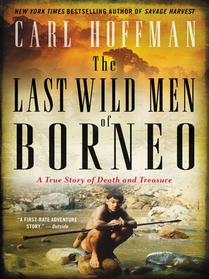 cover image of The Last Wild Men of Borneo