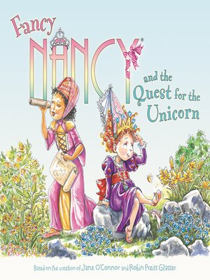 cover image of Fancy Nancy and the Quest for the Unicorn