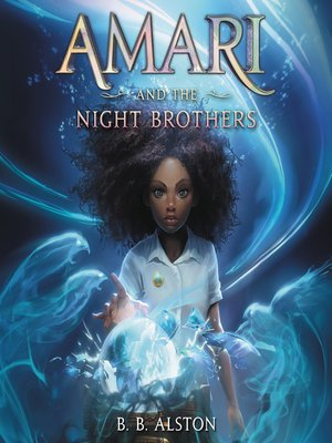 cover image of Amari and the Night Brothers