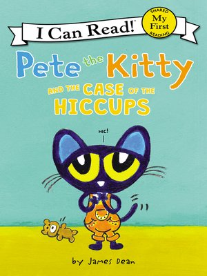cover image of Pete the Kitty and the Case of the Hiccups