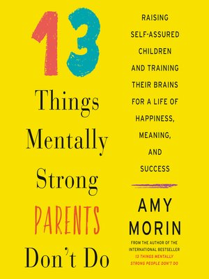 cover image of 13 Things Mentally Strong Parents Don't Do