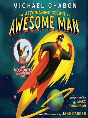 cover image of The Astonishing Secret of Awesome Man