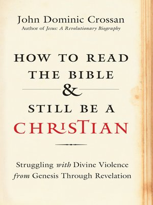 cover image of How to Read the Bible and Still Be a Christian