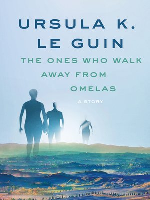 cover image of The Ones Who Walk Away from Omelas
