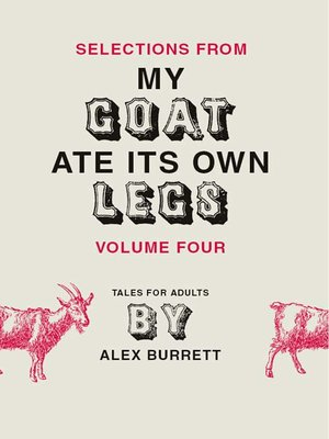 cover image of Selections from My Goat Ate Its Own Legs, Volume 4