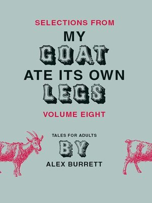 cover image of Selections from My Goat Ate Its Own Legs, Volume 8