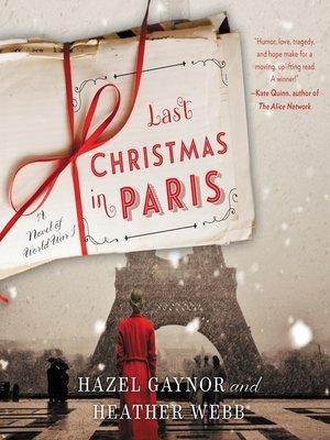 Last Christmas In Paris Book.Last Christmas In Paris By Hazel Gaynor Overdrive Rakuten