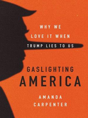 cover image of Gaslighting America