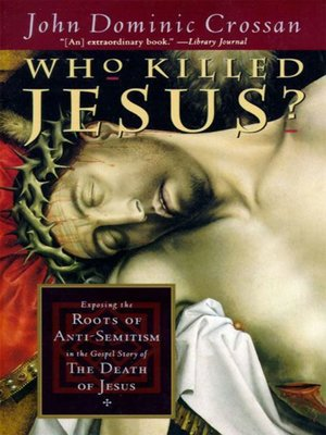 cover image of Who Killed Jesus?