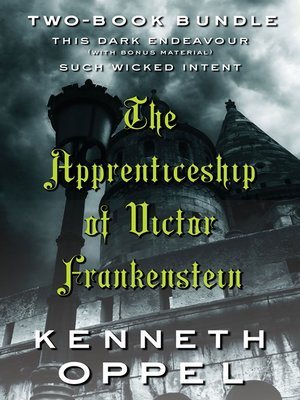 cover image of Kenneth Oppel's the Apprenticeship of Victor Frankenstein