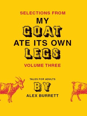 cover image of Selections from My Goat Ate Its Own Legs, Volume 3