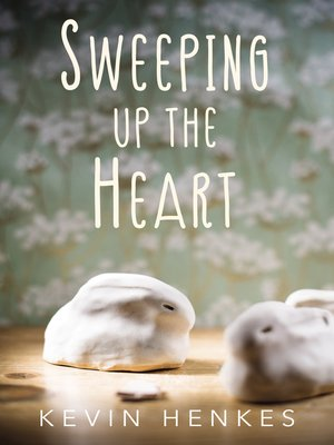 cover image of Sweeping Up the Heart