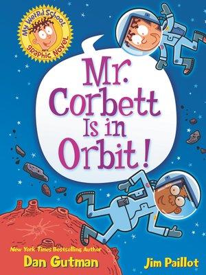 cover image of Mr. Corbett Is in Orbit!