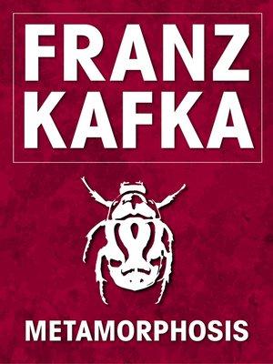 Metamorphosis By Franz Kafka Overdrive Rakuten Overdrive Ebooks