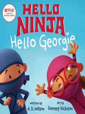 cover image of Hello, Ninja. Hello, Georgie.