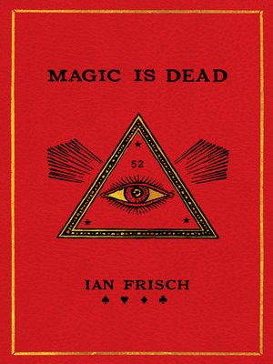 cover image of Magic Is Dead