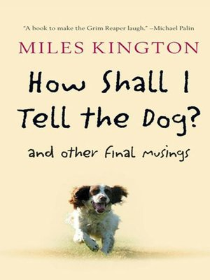 cover image of How Shall I Tell the Dog?