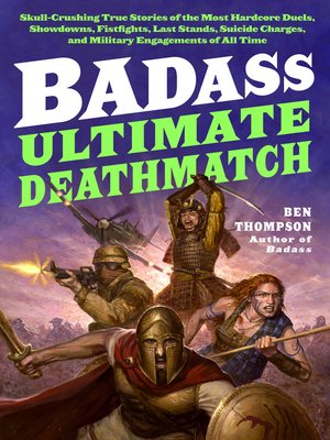 cover image of Ultimate Deathmatch: Skull-Crushing True Stories of the Most Hardcore Duels, Showdowns, Fistfights, Last Stands, Suicide Charges, and Military Engagements of All Time