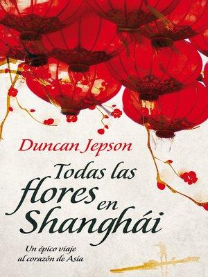 cover image of Todas las flores de ShanghAi