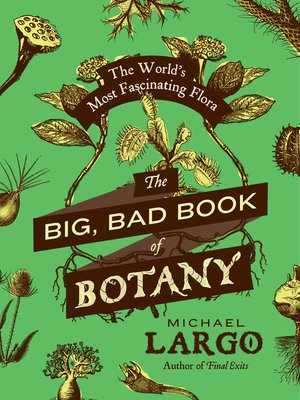cover image of The Big, Bad Book of Botany