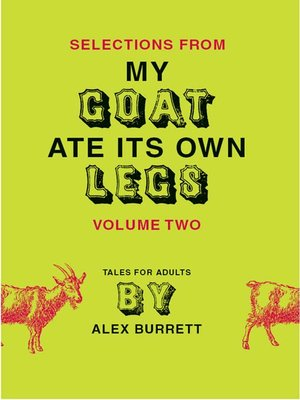 cover image of Selections from My Goat Ate Its Own Legs, Volume 2