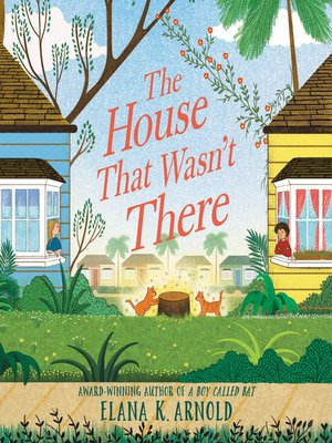 cover image of The House That Wasn't There