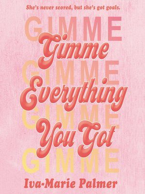 cover image of Gimme Everything You Got