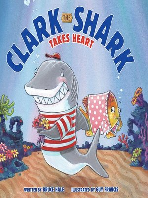 cover image of Clark the Shark Takes Heart