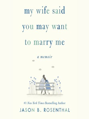 cover image of My Wife Said You May Want to Marry Me