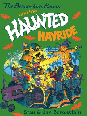cover image of The Berenstain Bears and the Haunted Hayride