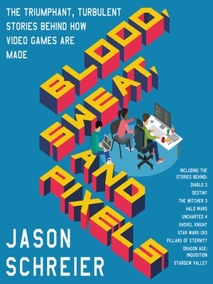 cover image of Blood, Sweat, and Pixels