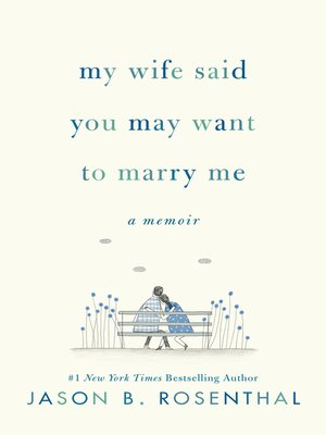 My Wife Said You May Want to Marry Me Book Cover