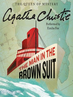 The Man in the Brown Suit by Agatha Christie · OverDrive: eBooks