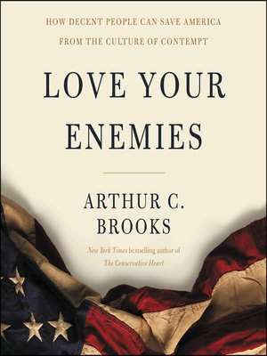Image result for love your enemies arthur brooks