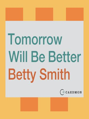 cover image of Tomorrow Will Be Better