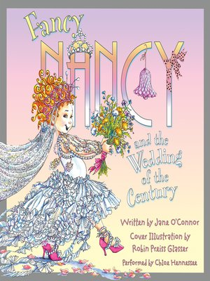 cover image of Fancy Nancy and the Wedding of the Century