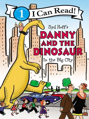 cover image of Danny and the Dinosaur in the Big City
