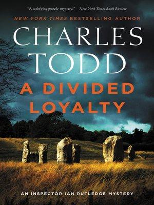 A Divided Loyalty: An Inspector Ian Rutledge Mystery Book Cover