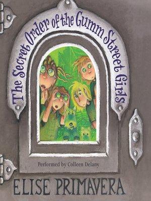 cover image of The Secret Order of the Gumm Street Girls