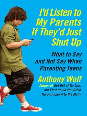 cover image of I'd Listen to My Parents If They'd Just Shut Up
