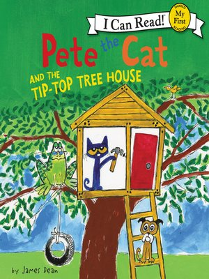 cover image of Pete the Cat and the Tip-Top Tree House