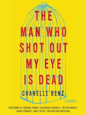 cover image of The Man Who Shot Out My Eye Is Dead